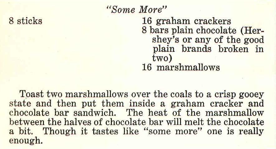 "Original S'more Recipe. The ""SOME MORE"" dates back to the 1927 Girl Scout Guidebook, ""Tramping and Trailing with the Girl Scouts."""